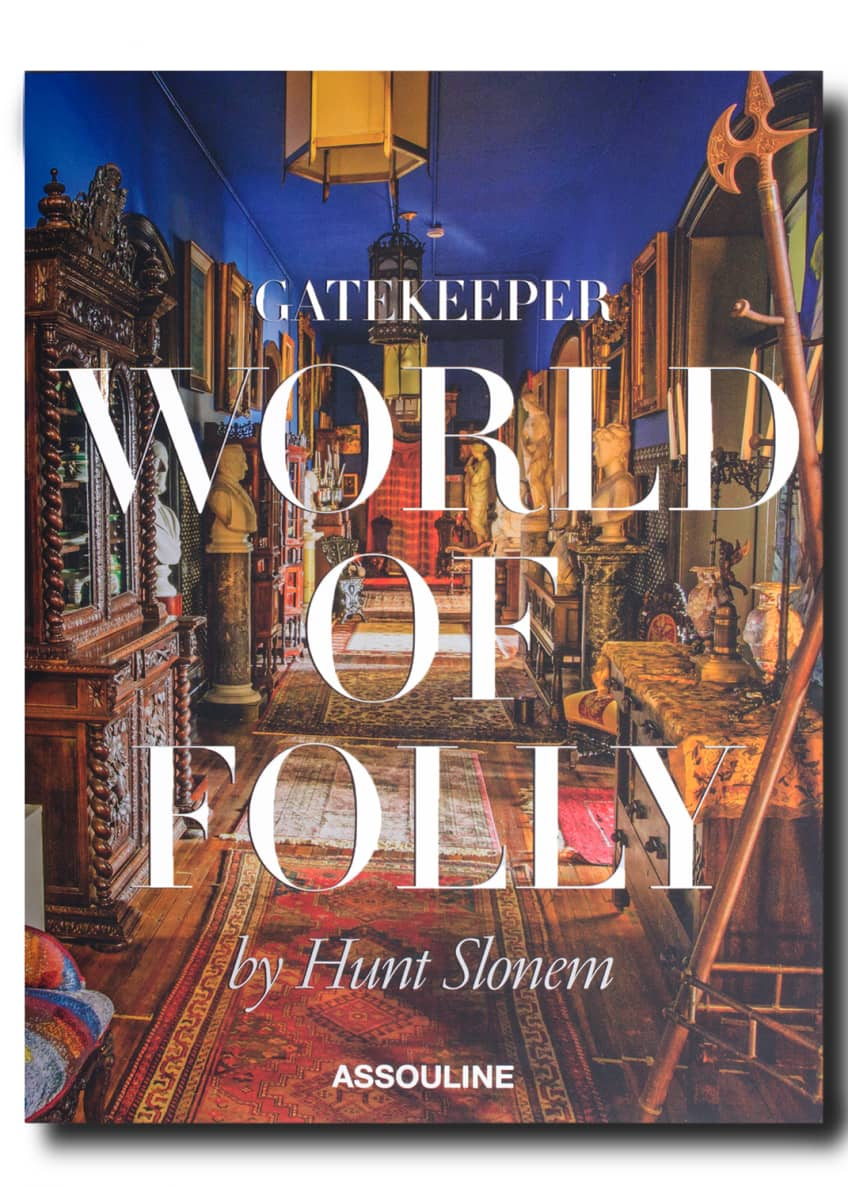 Assouline Publishing Gatekeeper World of Folly by Hunt